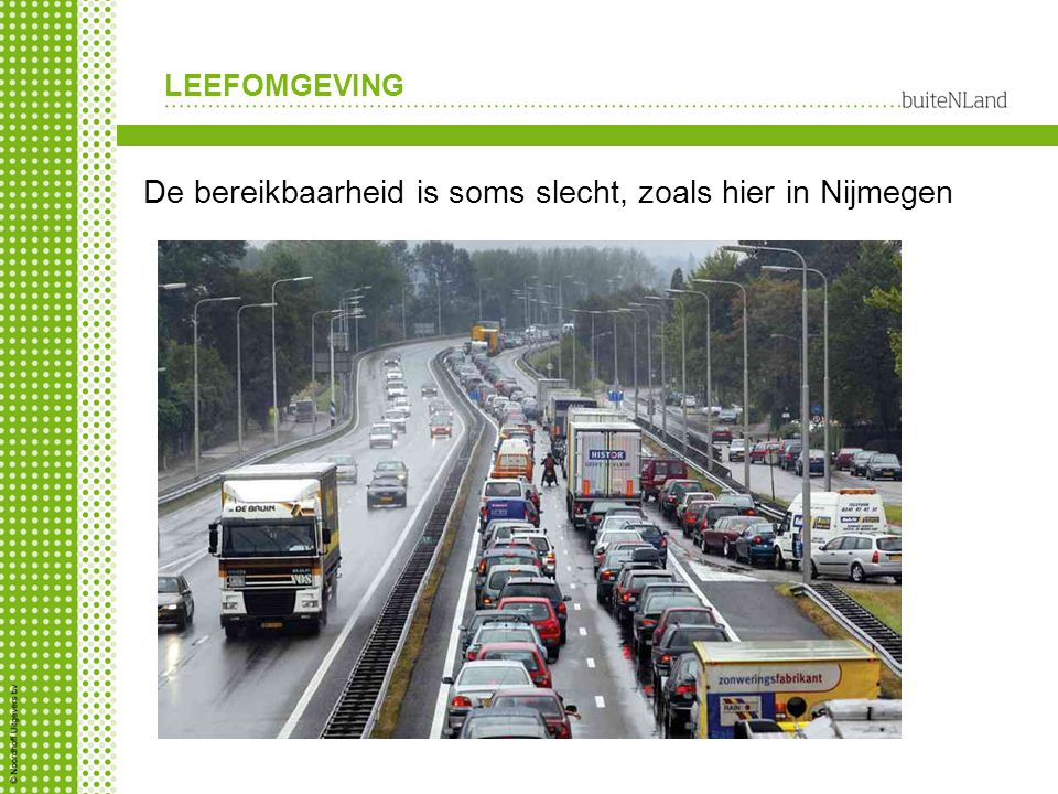 De bereikbaarheid is soms slecht, zoals hier in Nijmegen