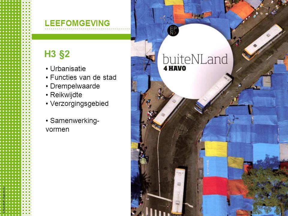 H3 §2 Urbanisatie Functies van de stad Drempelwaarde Reikwijdte