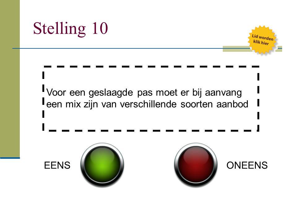 Stelling 10 Voor een geslaagde pas moet er bij aanvang een mix zijn van verschillende soorten aanbod.