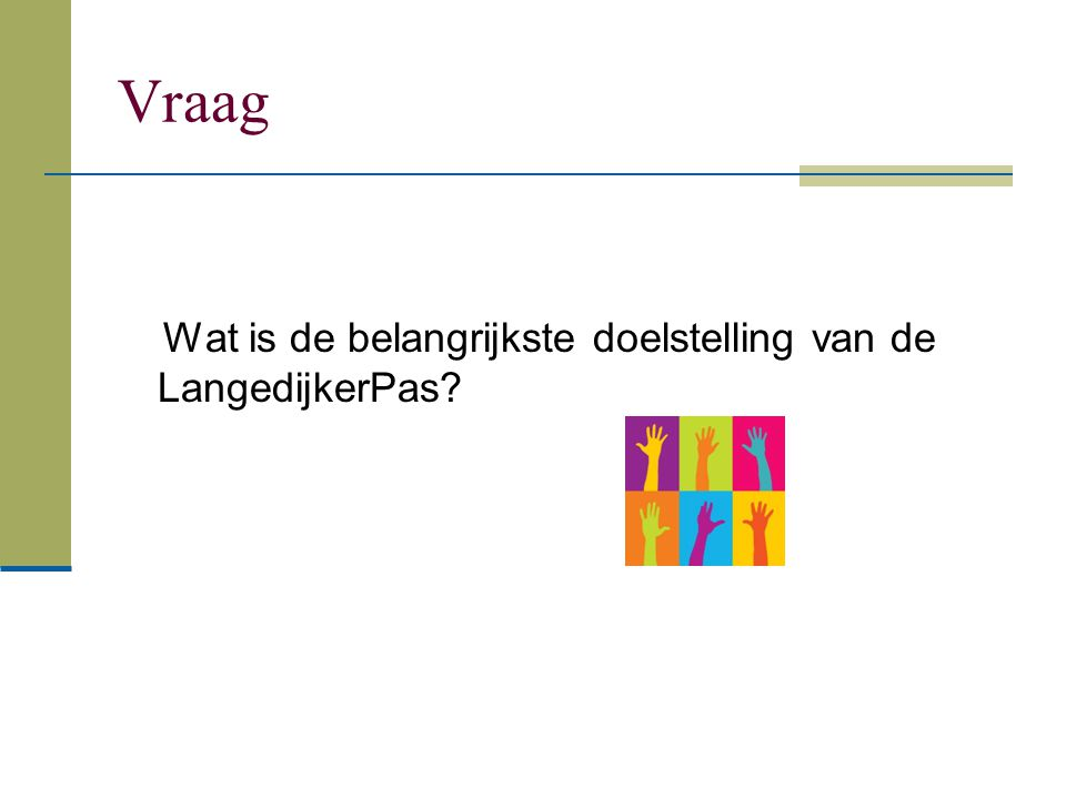 Vraag Wat is de belangrijkste doelstelling van de LangedijkerPas