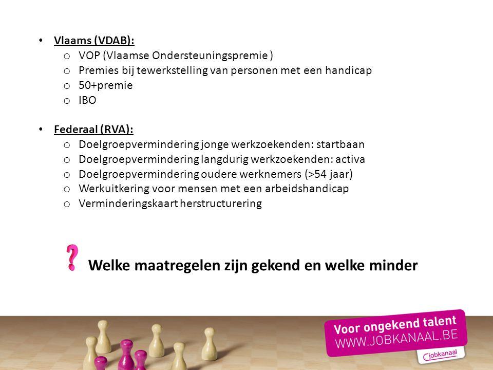Vlaams (VDAB): VOP (Vlaamse Ondersteuningspremie ) Premies bij tewerkstelling van personen met een handicap.