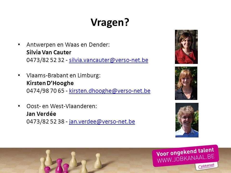 Vragen Antwerpen en Waas en Dender: Silvia Van Cauter 0473/82 52 32 - silvia.vancauter@verso-net.be.