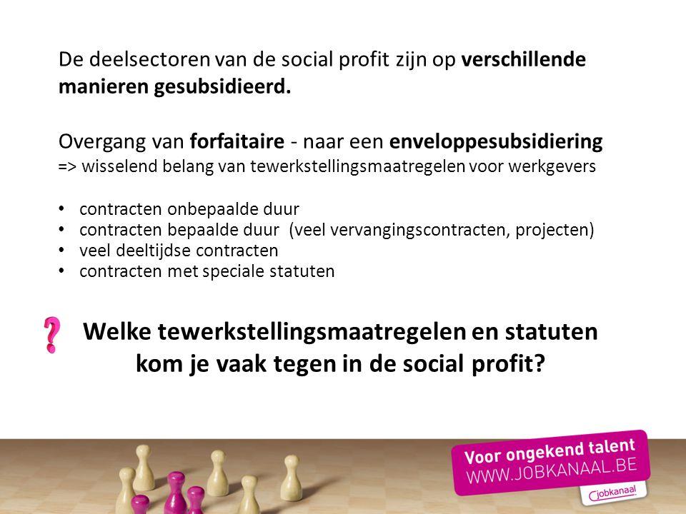 De deelsectoren van de social profit zijn op verschillende manieren gesubsidieerd.