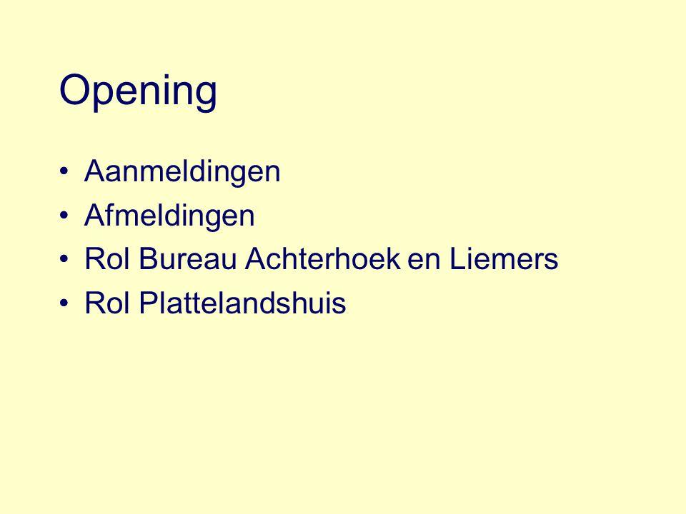 Opening Aanmeldingen Afmeldingen Rol Bureau Achterhoek en Liemers