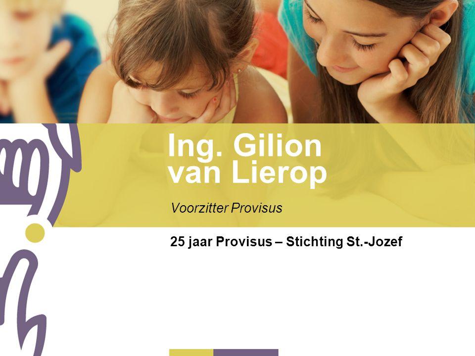 Ing. Gilion van Lierop Voorzitter Provisus