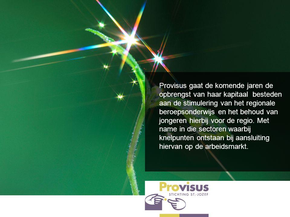 Provisus gaat de komende jaren de opbrengst van haar kapitaal besteden aan de stimulering van het regionale beroepsonderwijs en het behoud van jongeren hierbij voor de regio.