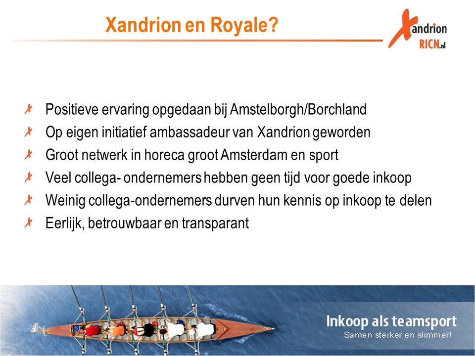 Xandrion en Royale Positieve ervaring opgedaan bij Amstelborgh/Borchland. Op eigen initiatief ambassadeur van Xandrion geworden.