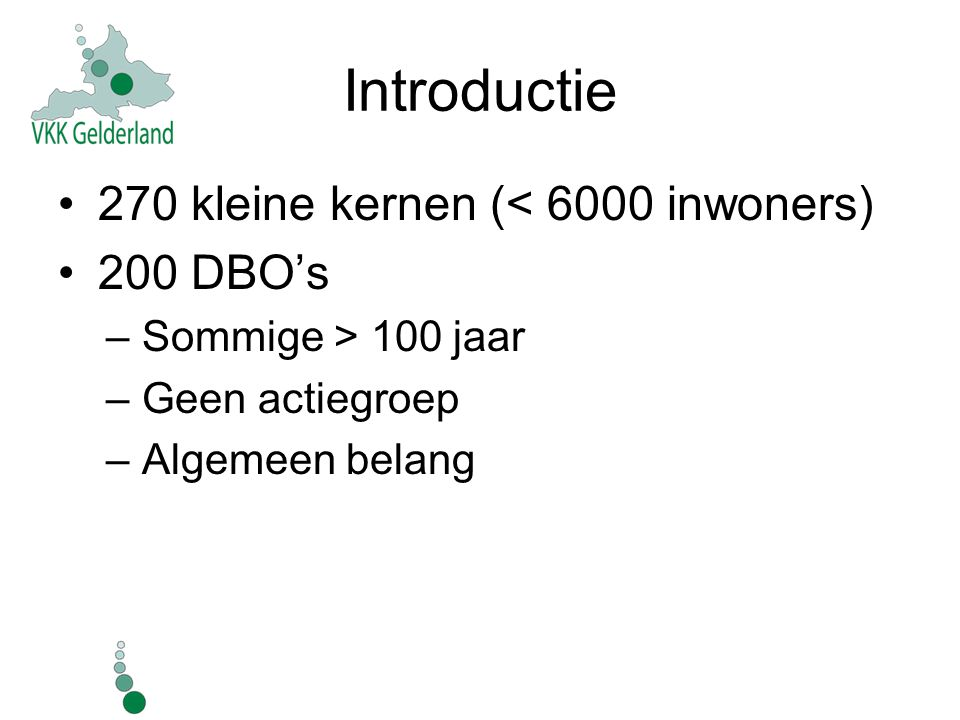 Introductie 270 kleine kernen (< 6000 inwoners) 200 DBO's