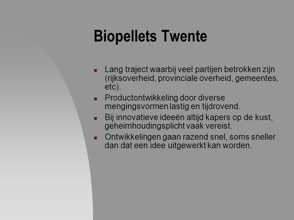Biopellets Twente Lang traject waarbij veel partijen betrokken zijn (rijksoverheid, provinciale overheid, gemeentes, etc).