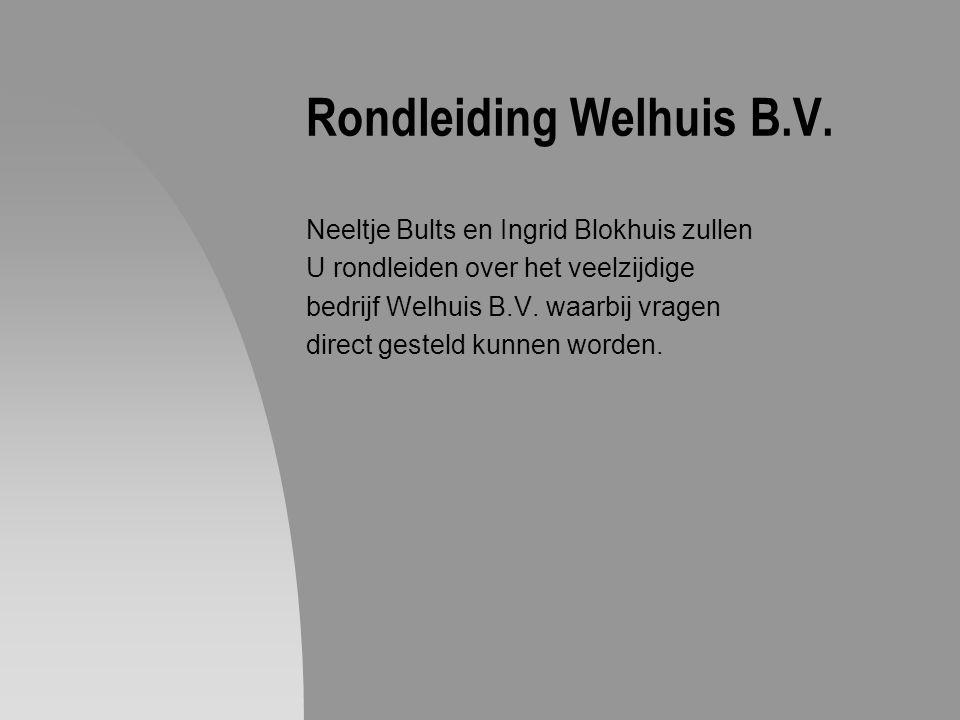 Rondleiding Welhuis B.V.