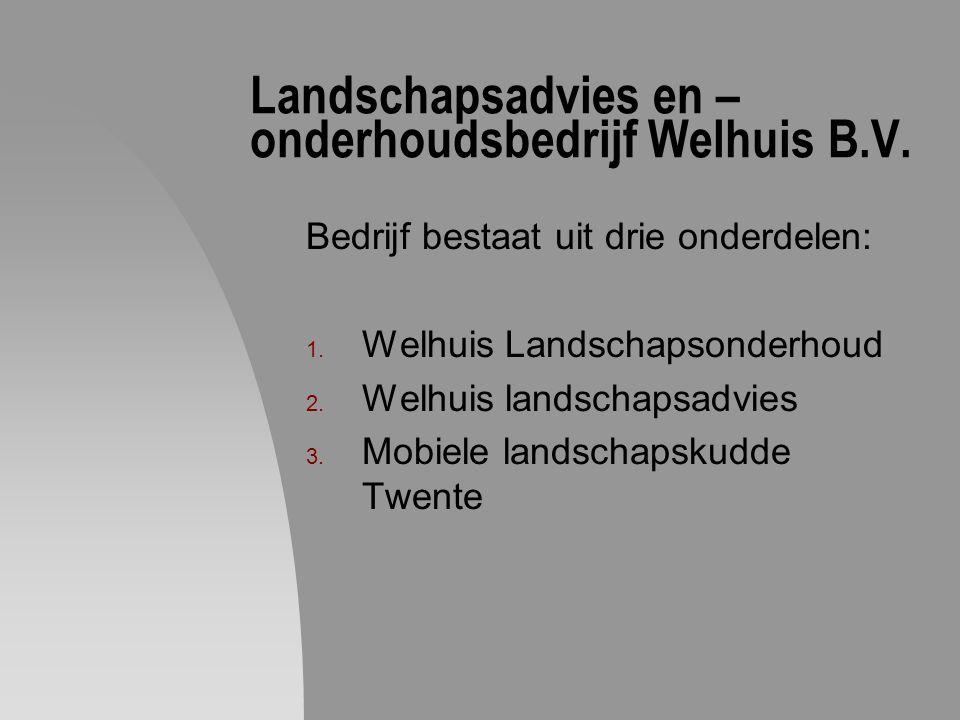 Landschapsadvies en –onderhoudsbedrijf Welhuis B.V.