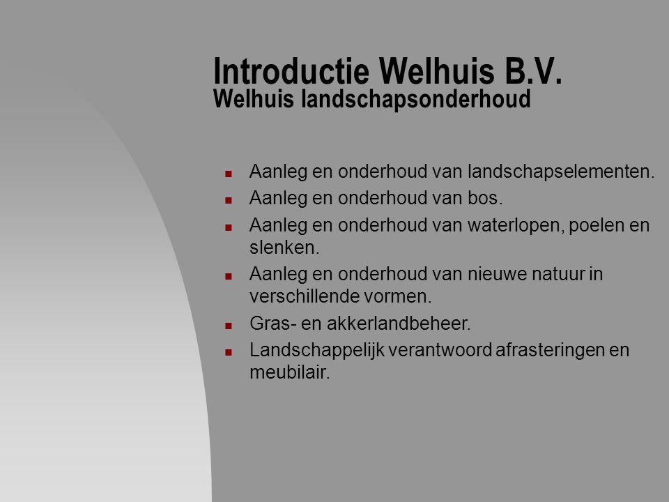 Introductie Welhuis B.V. Welhuis landschapsonderhoud