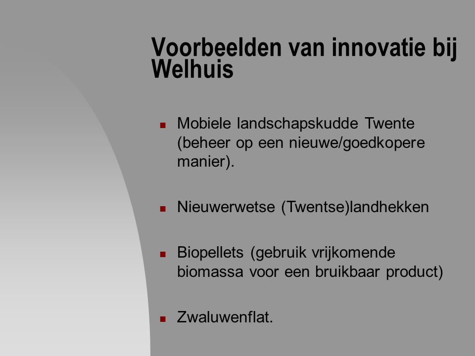 Voorbeelden van innovatie bij Welhuis