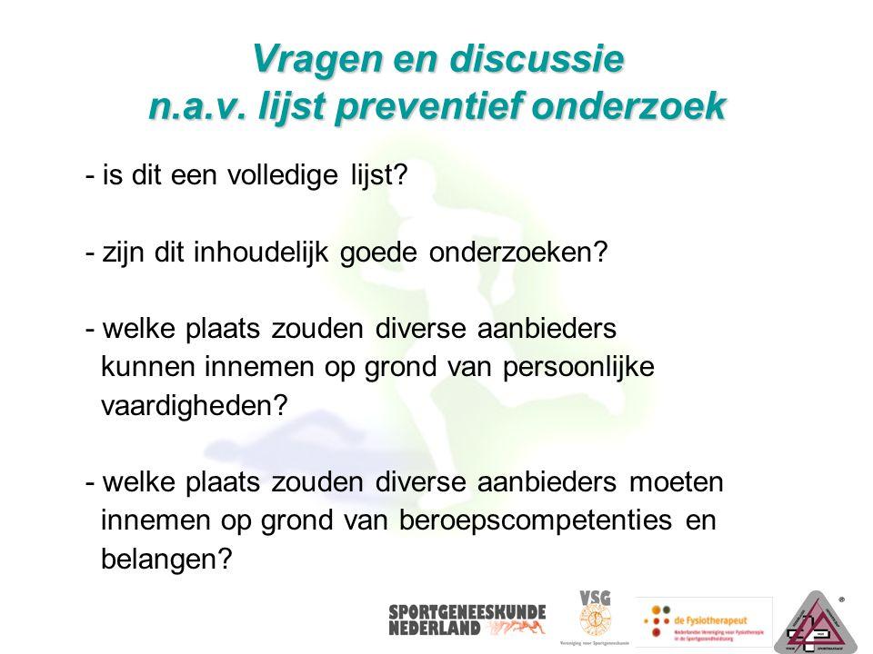 Vragen en discussie n.a.v. lijst preventief onderzoek