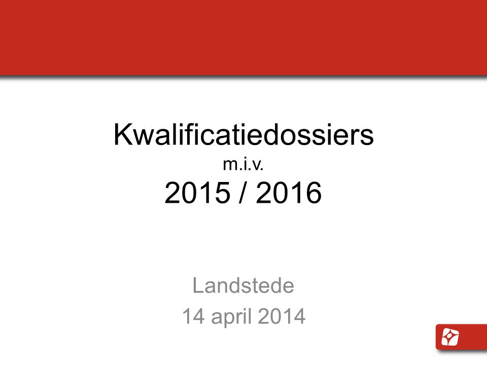 Kwalificatiedossiers m.i.v / 2016