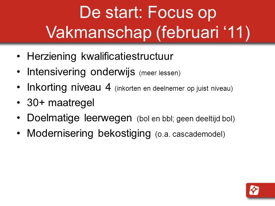 De start: Focus op Vakmanschap (februari '11)