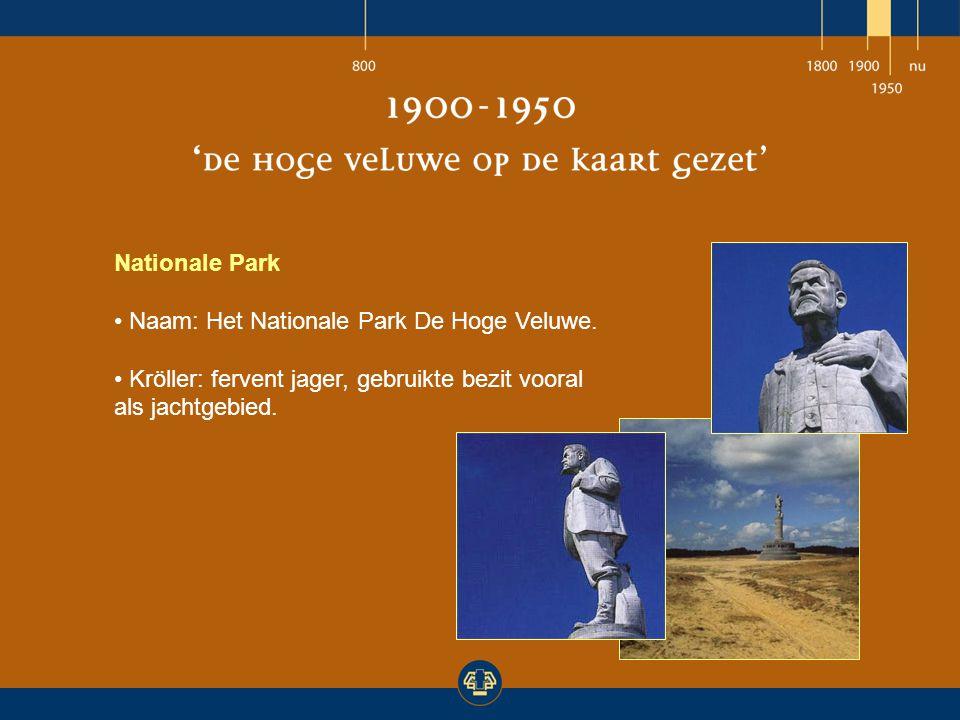 Nationale Park Naam: Het Nationale Park De Hoge Veluwe.