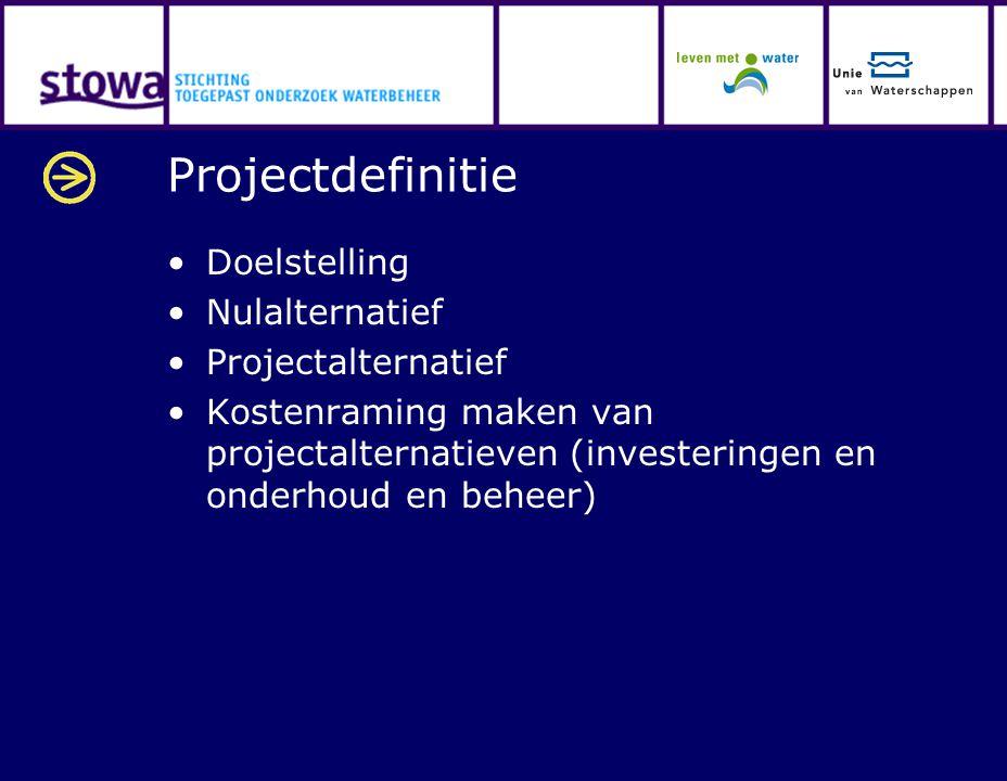 Projectdefinitie Doelstelling Nulalternatief Projectalternatief