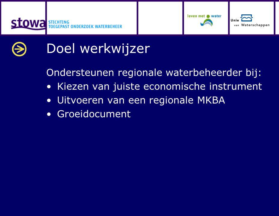 Doel werkwijzer Ondersteunen regionale waterbeheerder bij: