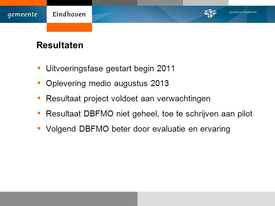 Resultaten Uitvoeringsfase gestart begin 2011