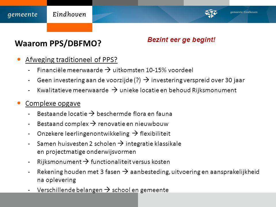 Waarom PPS/DBFMO Afweging traditioneel of PPS Complexe opgave