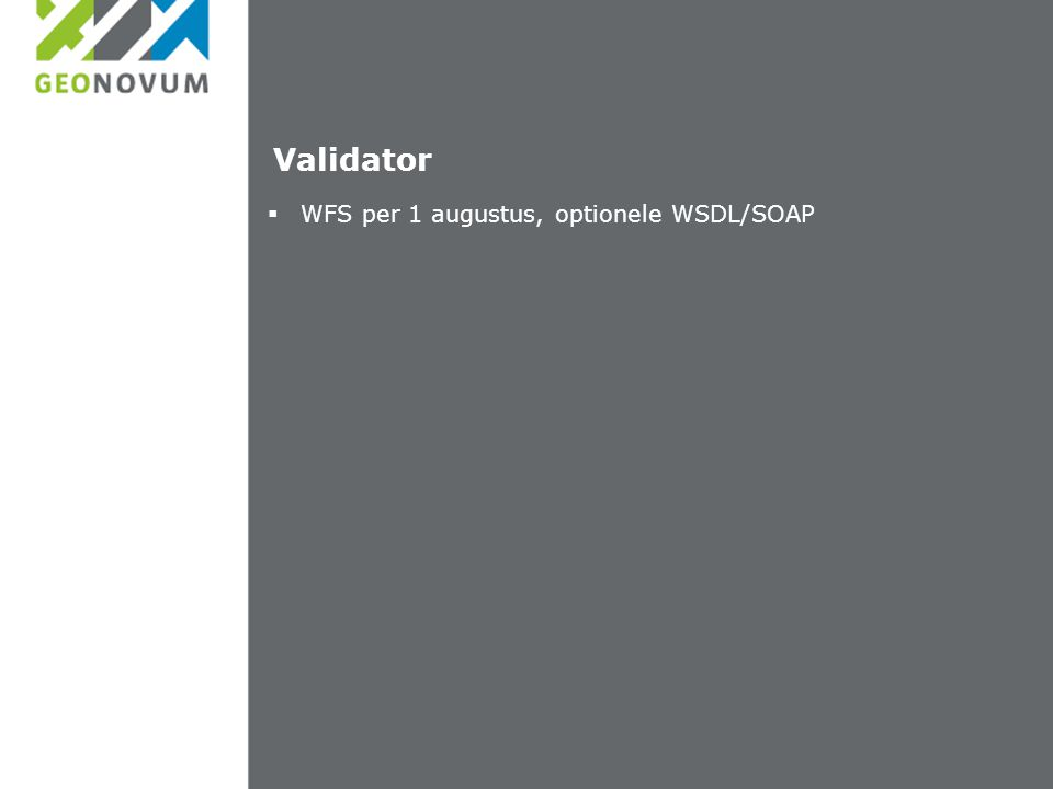 Validator WFS per 1 augustus, optionele WSDL/SOAP