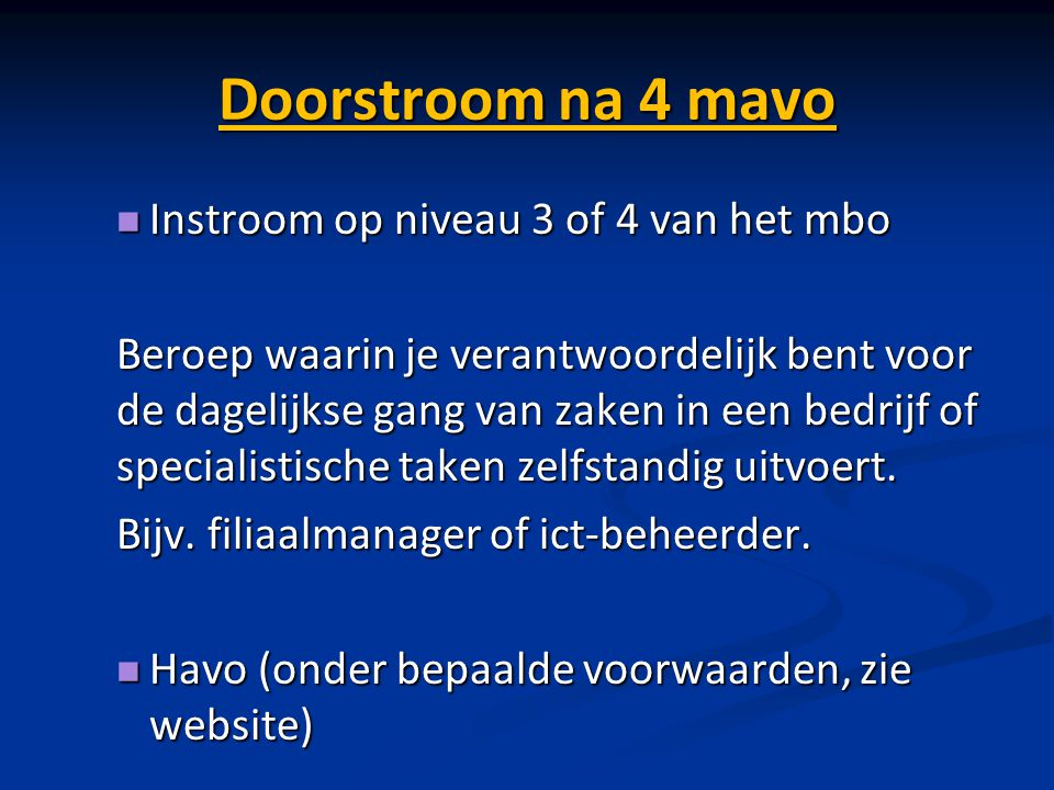 Doorstroom na 4 mavo Instroom op niveau 3 of 4 van het mbo