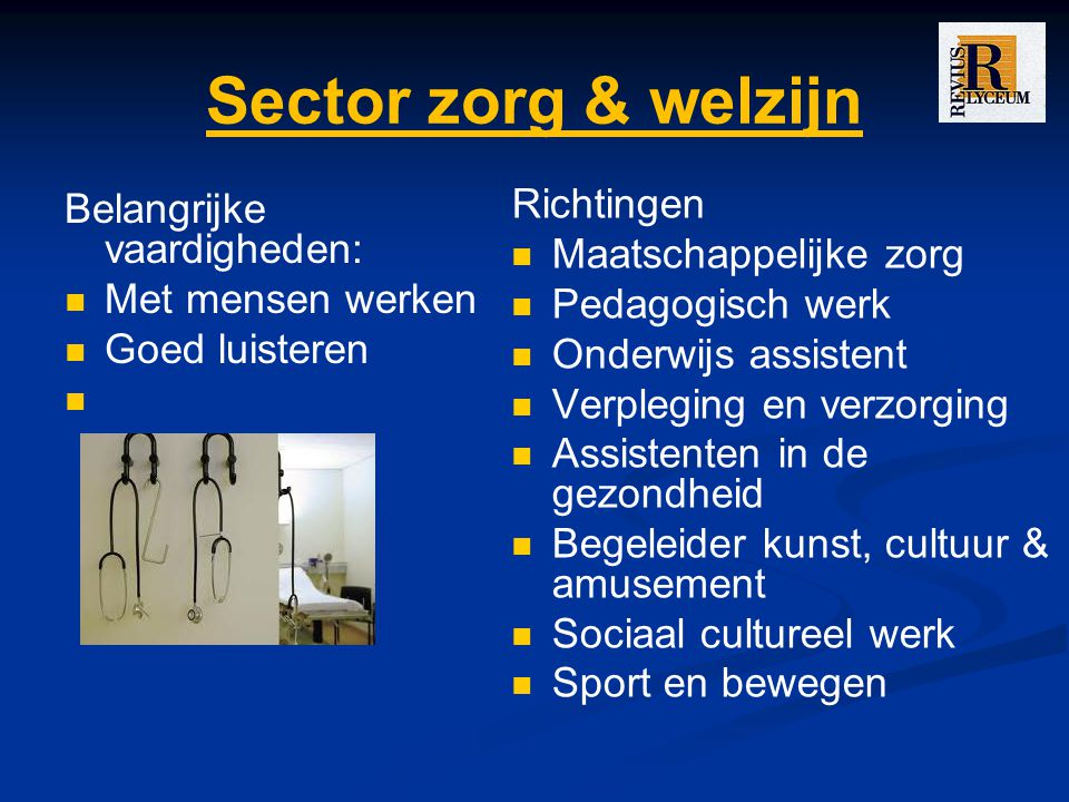Sector zorg & welzijn Belangrijke vaardigheden: Met mensen werken