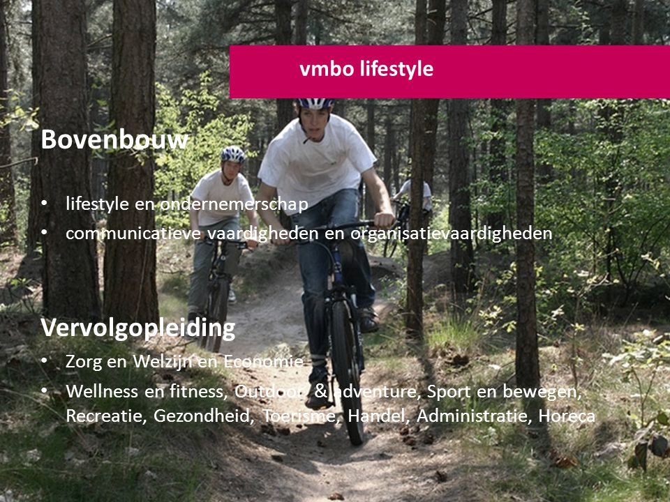Bovenbouw Vervolgopleiding vmbo lifestyle lifestyle en ondernemerschap