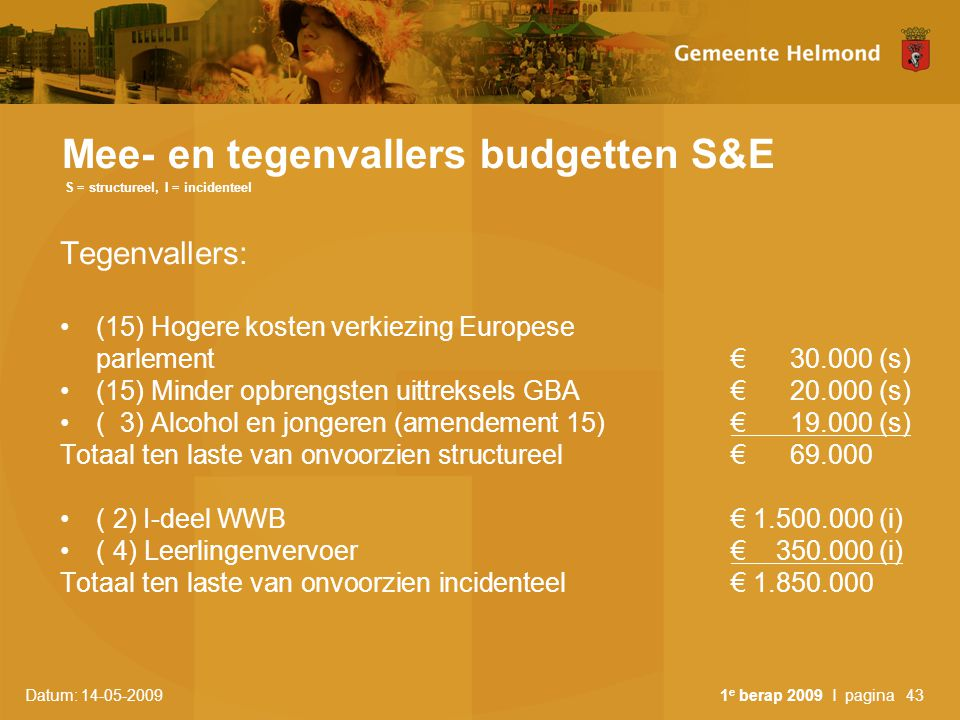 Mee- en tegenvallers budgetten S&E S = structureel, I = incidenteel