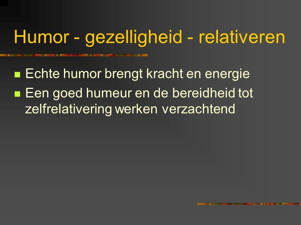 Humor - gezelligheid - relativeren