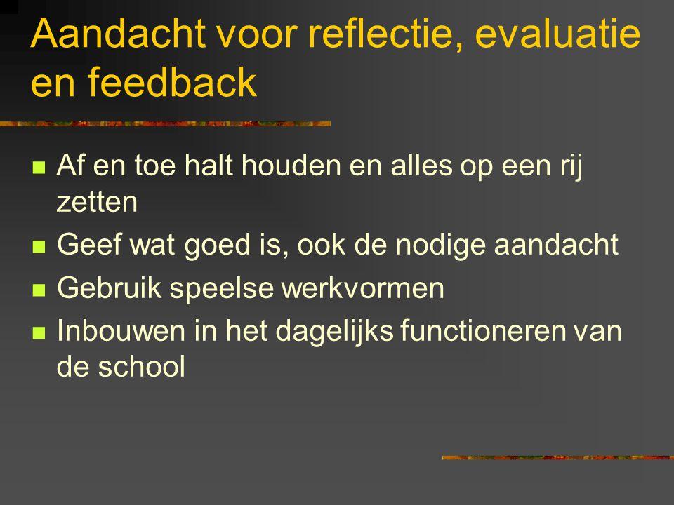 Aandacht voor reflectie, evaluatie en feedback