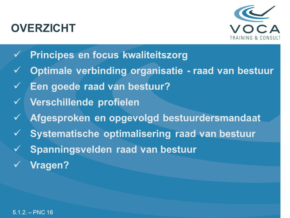 OVERZICHT Principes en focus kwaliteitszorg