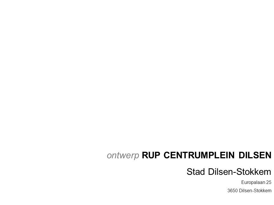 ontwerp RUP CENTRUMPLEIN DILSEN Stad Dilsen-Stokkem