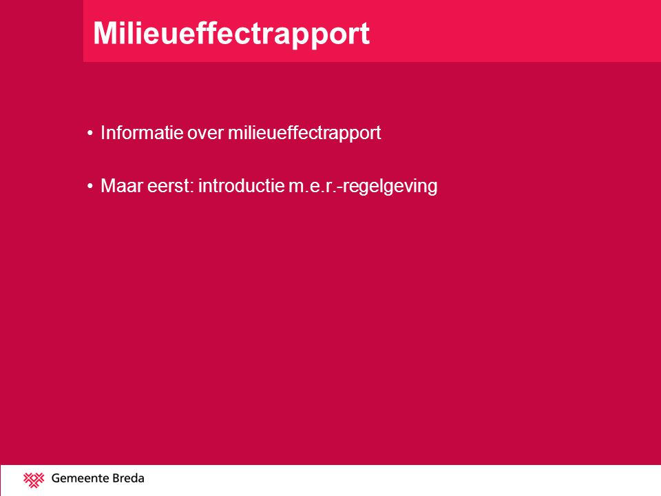 Milieueffectrapport Informatie over milieueffectrapport