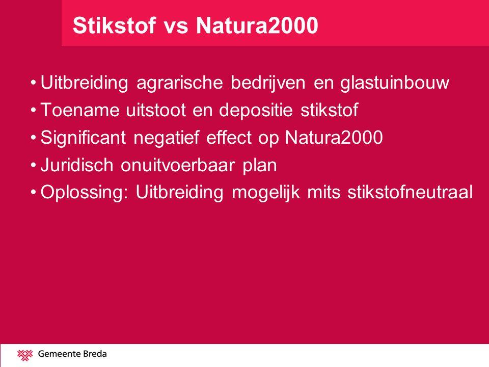 Stikstof vs Natura2000 Uitbreiding agrarische bedrijven en glastuinbouw. Toename uitstoot en depositie stikstof.