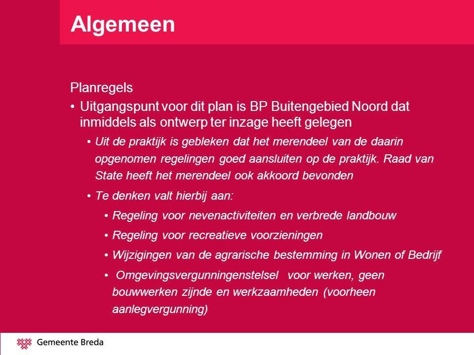 Algemeen Planregels. Uitgangspunt voor dit plan is BP Buitengebied Noord dat inmiddels als ontwerp ter inzage heeft gelegen.