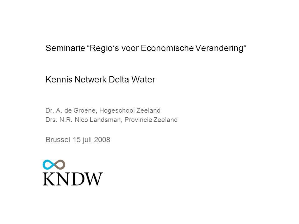 4-4-2017 Seminarie Regio's voor Economische Verandering Kennis Netwerk Delta Water. Dr. A. de Groene, Hogeschool Zeeland.