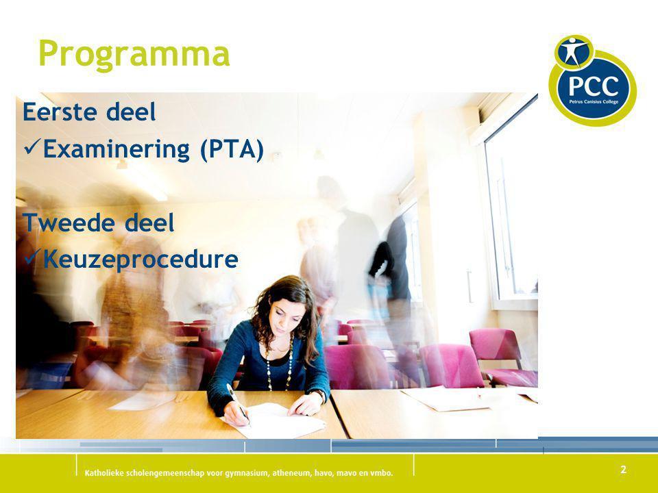 Programma Eerste deel Examinering (PTA) Tweede deel Keuzeprocedure