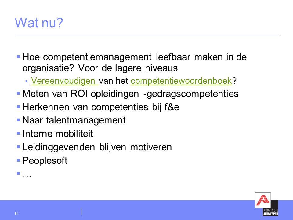 Wat nu Hoe competentiemanagement leefbaar maken in de organisatie Voor de lagere niveaus. Vereenvoudigen van het competentiewoordenboek