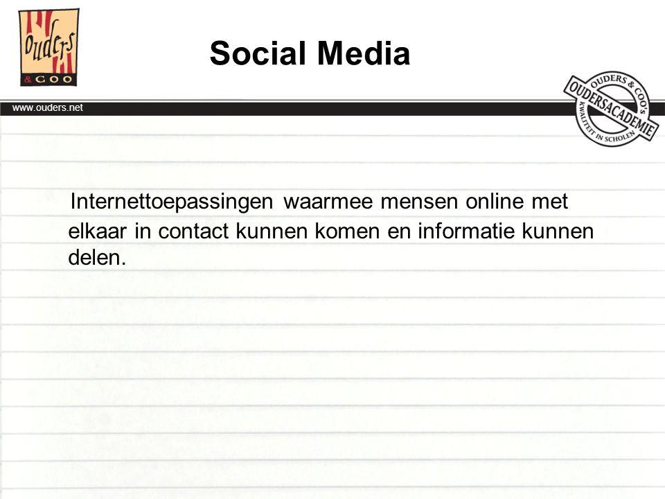 Social Media Internettoepassingen waarmee mensen online met elkaar in contact kunnen komen en informatie kunnen delen.