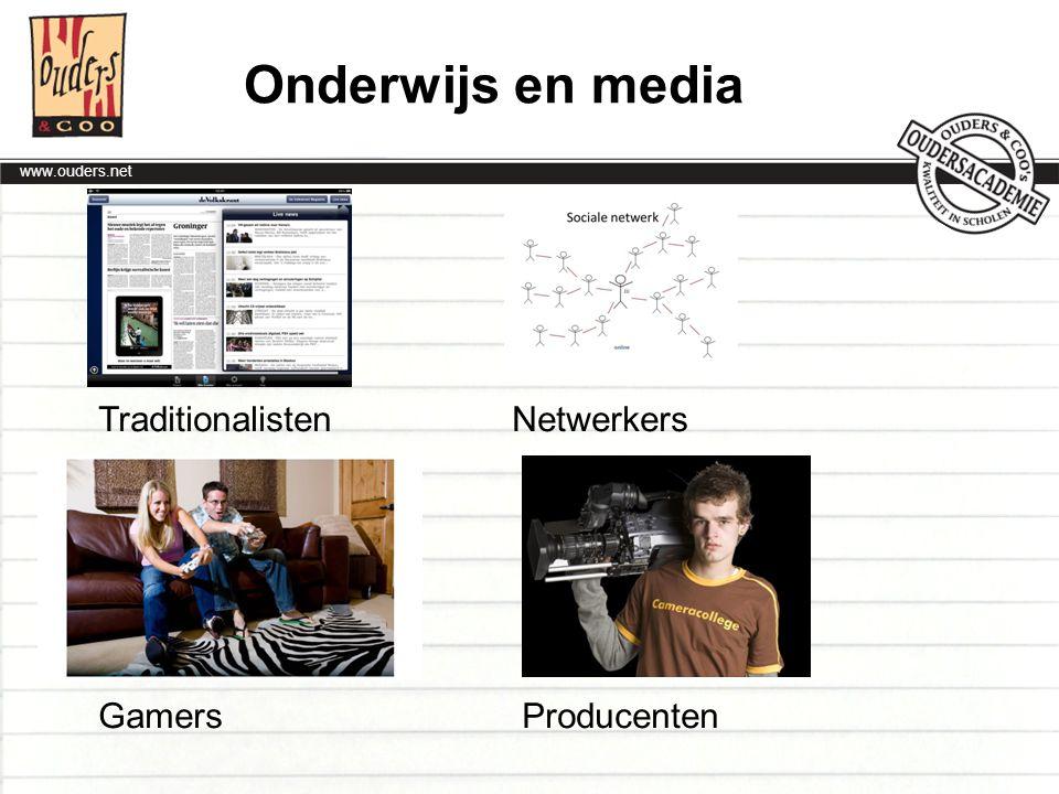 Onderwijs en media Traditionalisten Netwerkers Gamers Producenten