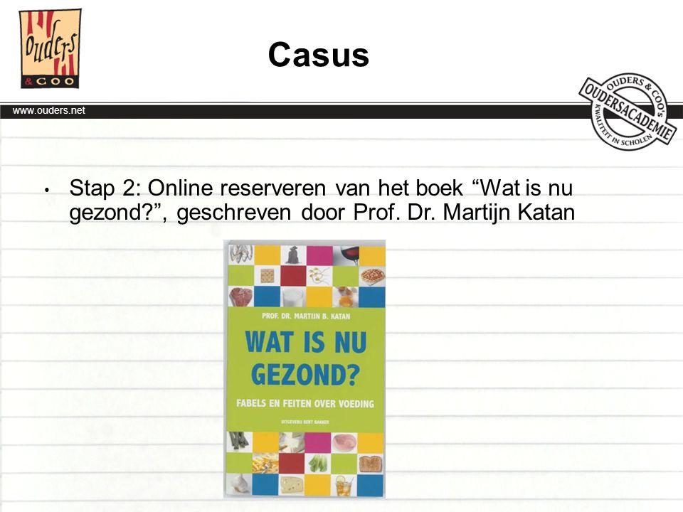 Casus Stap 2: Online reserveren van het boek Wat is nu gezond , geschreven door Prof. Dr. Martijn Katan.