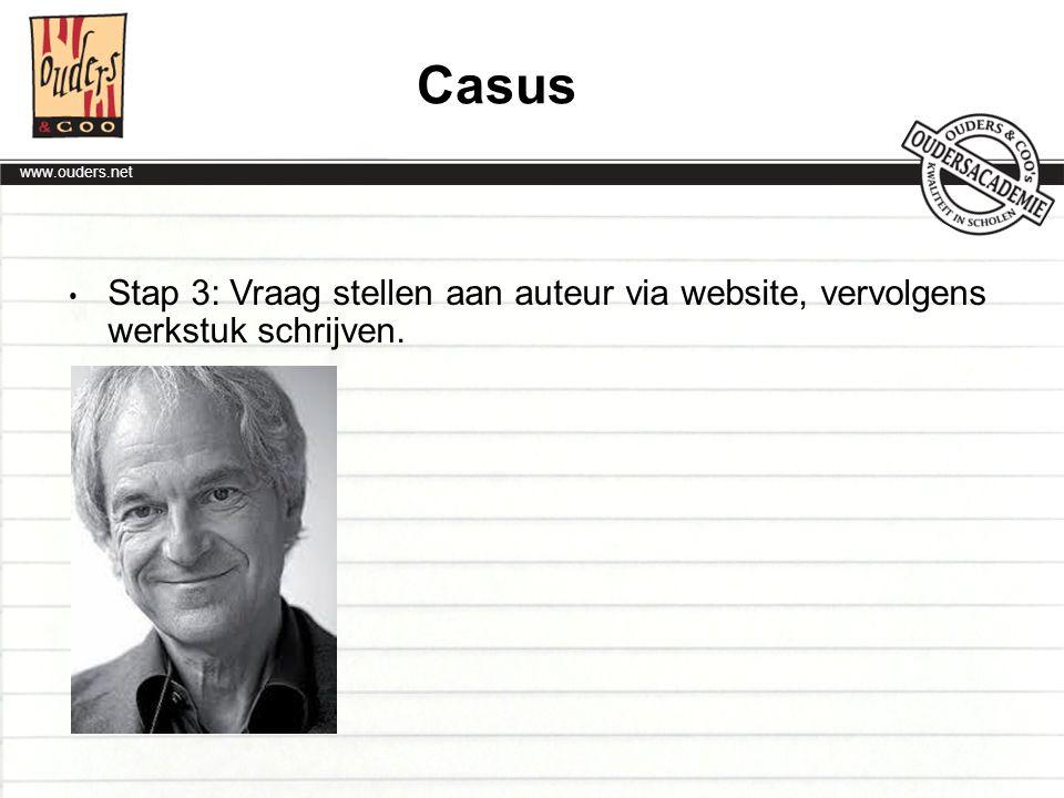Casus Stap 3: Vraag stellen aan auteur via website, vervolgens werkstuk schrijven.