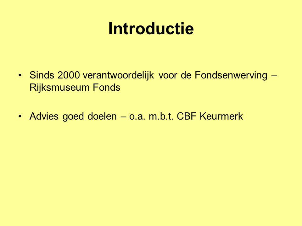 Introductie Sinds 2000 verantwoordelijk voor de Fondsenwerving – Rijksmuseum Fonds.
