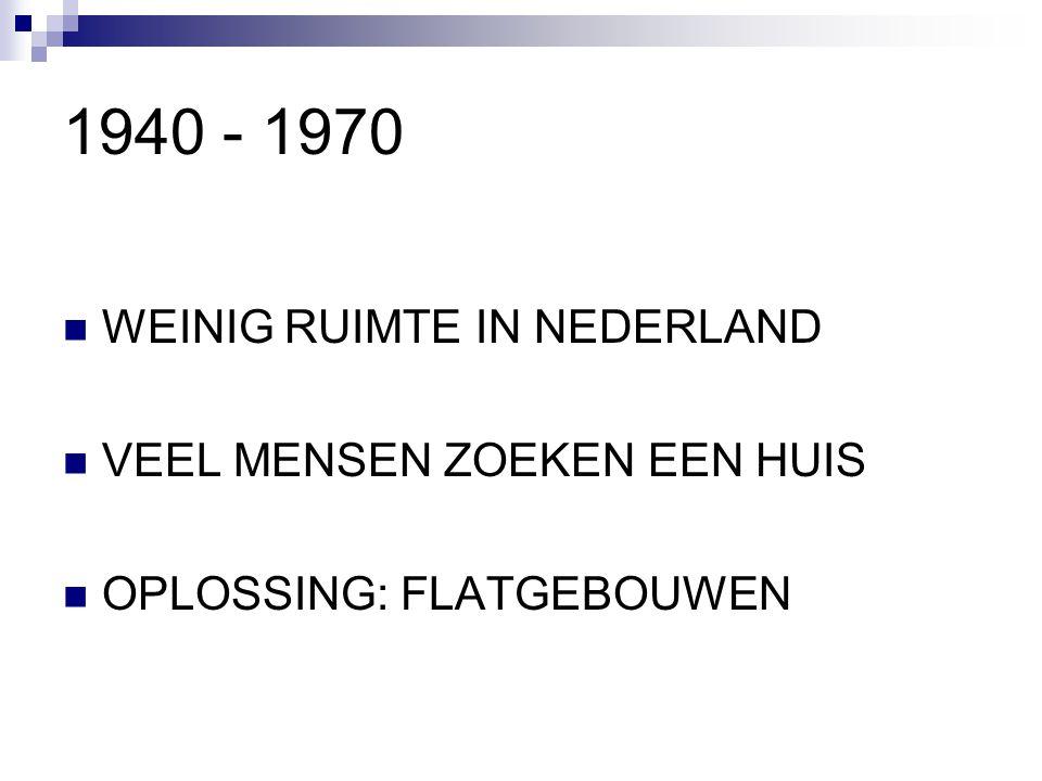 1940 - 1970 WEINIG RUIMTE IN NEDERLAND VEEL MENSEN ZOEKEN EEN HUIS