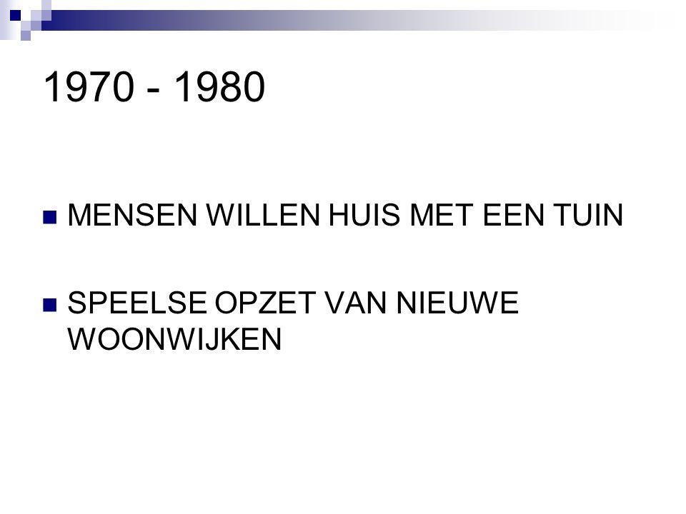 1970 - 1980 MENSEN WILLEN HUIS MET EEN TUIN