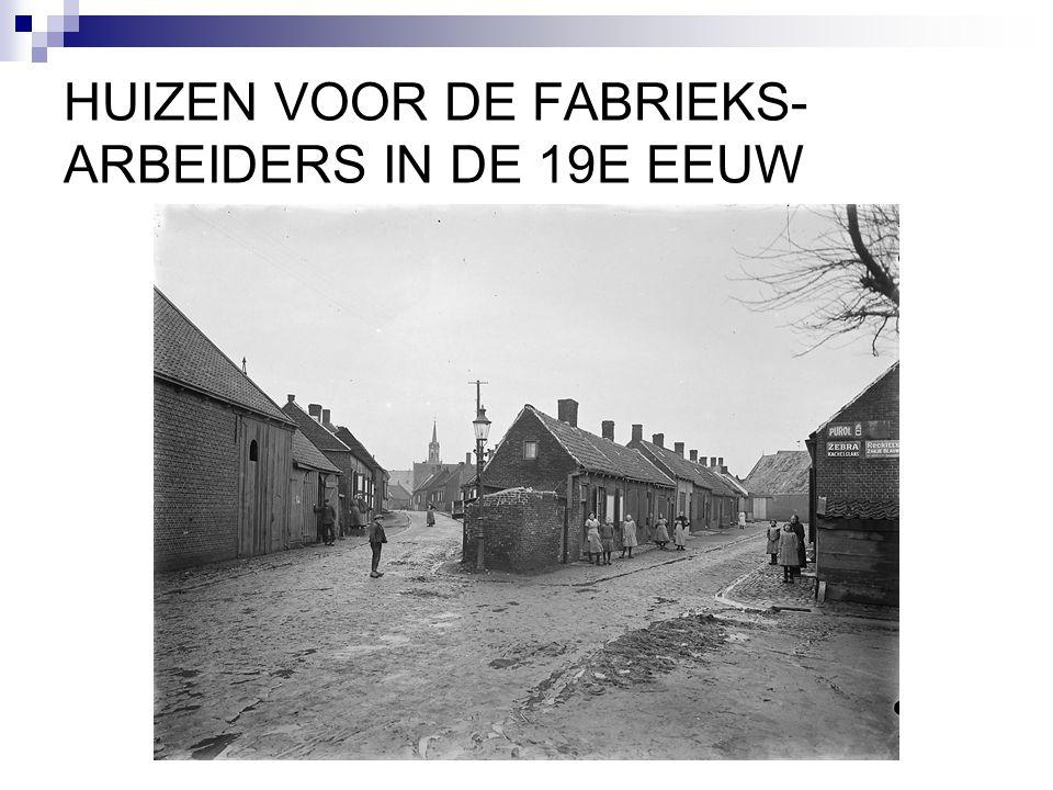 HUIZEN VOOR DE FABRIEKS-ARBEIDERS IN DE 19E EEUW