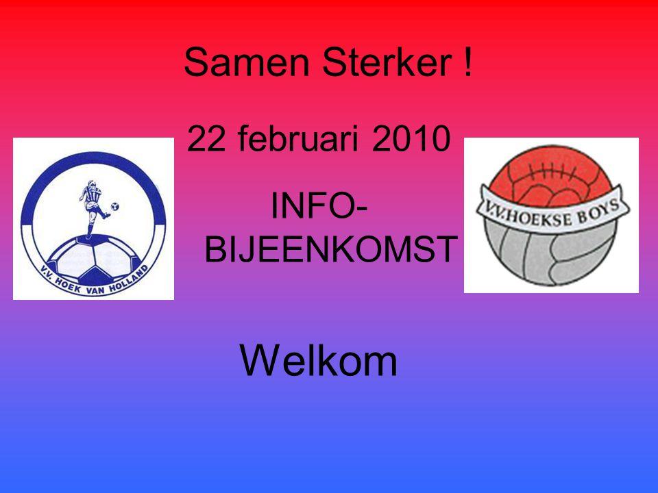 Samen Sterker ! 22 februari 2010 INFO-BIJEENKOMST Welkom