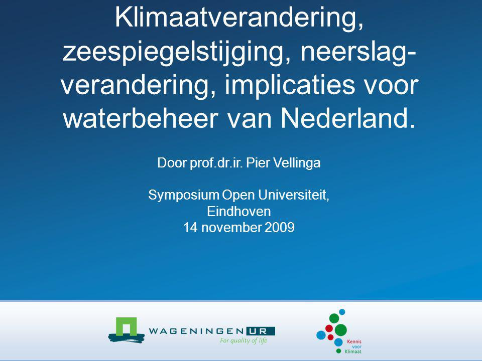 Klimaatverandering, zeespiegelstijging, neerslag- verandering, implicaties voor waterbeheer van Nederland.